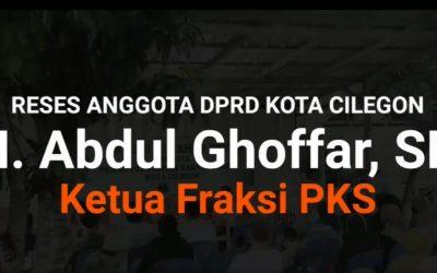 Reses Anggota DPRD Kota Cilegon H. Abdul Ghoffar, SH